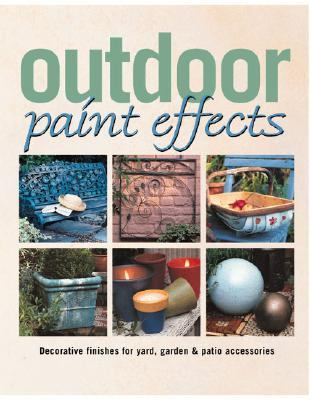 Outdoor Paint Effects  N/A 9780865731660 Front Cover