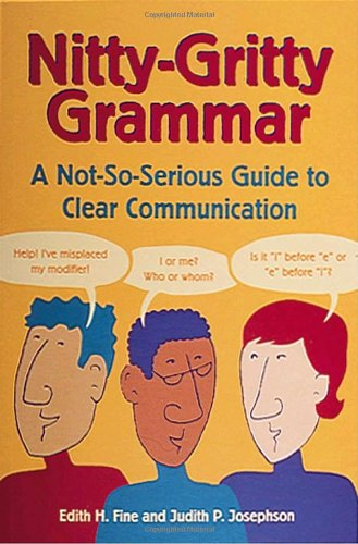 Nitty-Gritty Grammar A Not-So-Serious Guide to Clear Communication  1998 9780898159660 Front Cover