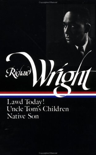 Richard Wright Lawd Today!; Uncle Tom's Children; Native Son N/A edition cover