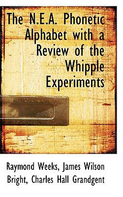 The N.e.a. Phonetic Alphabet With a Review of the Whipple Experiments:   2009 edition cover