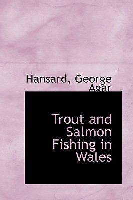 Trout and Salmon Fishing in Wales N/A edition cover