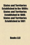 States and Territories Established in The 1800s States and Territories Established in 1800, States and Territories Established In 1801 N/A edition cover