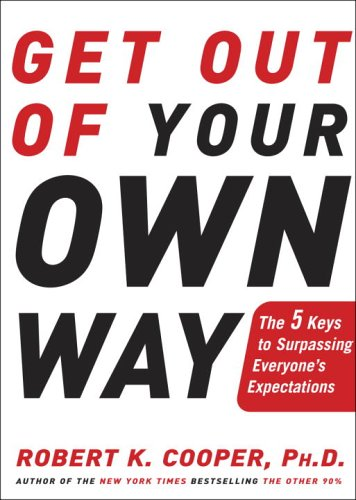 Get Out of Your Own Way The 5 Keys to Surpassing Everyone's Expectations  2006 9781400049660 Front Cover