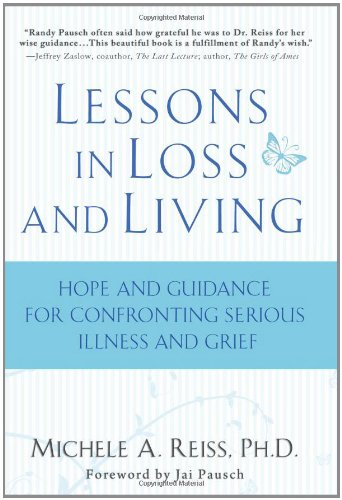 Lessons in Loss and Living Hope and Guidance for Confronting Serious Illness and Grief  2010 9781401323660 Front Cover