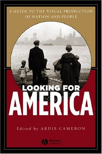 Looking for America The Visual Production of Nation and People  2004 9781405114660 Front Cover
