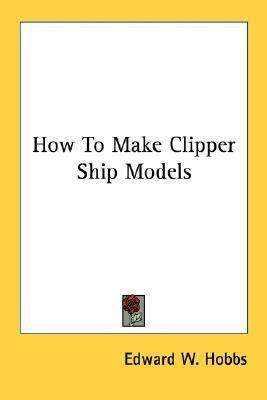 How to Make Clipper Ship Models N/A edition cover