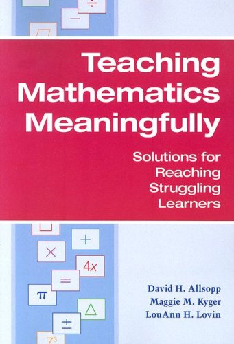Teaching Mathematics Meaningfully Solutions for Reaching Struggling Learners  2007 edition cover