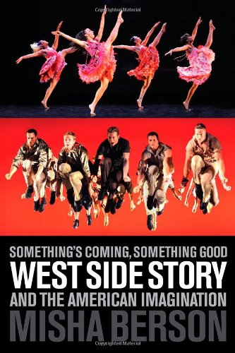 Something's Coming, Something Good West Side Story and the American Imagination  2011 9781557837660 Front Cover