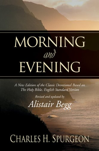 Morning and Evening A New Edition of the Classic Devotional Based on the Holy Bible, English Standard Version  2003 edition cover