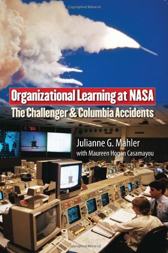 Organizational Learning at NASA The Challenger and the Columbia Accidents  2009 edition cover