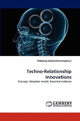 Techno-Relationship Innovations  2009 9783838321660 Front Cover