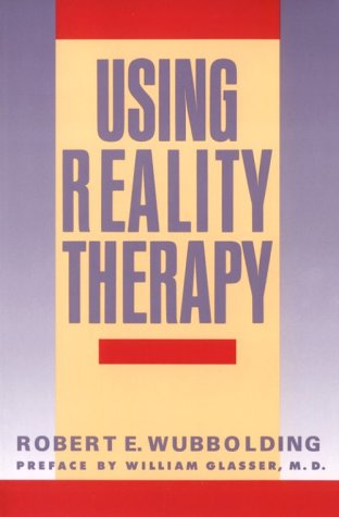 Using Reality Therapy   1988 edition cover