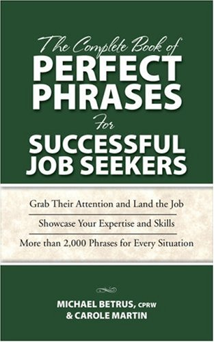 Complete Book of Perfect Phrases for Successful Job Seekers   2009 9780071485661 Front Cover