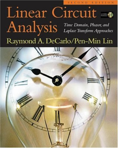 Linear Circuit Analysis Time Domain, Phasor, and Laplace Transform Approaches 2nd 2001 (Revised) edition cover