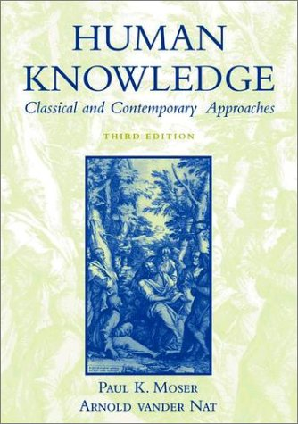 Human Knowledge Classical and Contemporary Approaches 3rd 2002 (Revised) edition cover