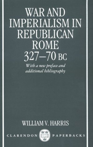 War and Imperialism in Republican Rome 327-70 B. C.   1979 edition cover