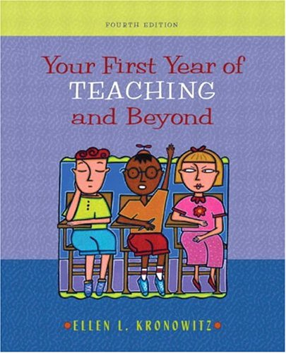 Your First Year of Teaching and Beyond, MyLabSchool Edition  4th 2004 (Revised) 9780205464661 Front Cover