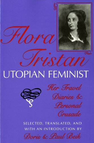 Flora Tristan, Utopian Feminist Her Travel Diaries and Personal Crusade N/A edition cover