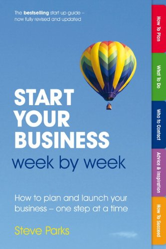 Start Your Business Week by Week How to Plan and Launch Your Successful Business - One Step at a Time 2nd 2013 9780273768661 Front Cover
