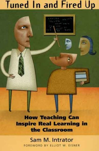 Tuned in and Fired Up How Teaching Can Inspire Real Learning in the Classroom  2005 edition cover