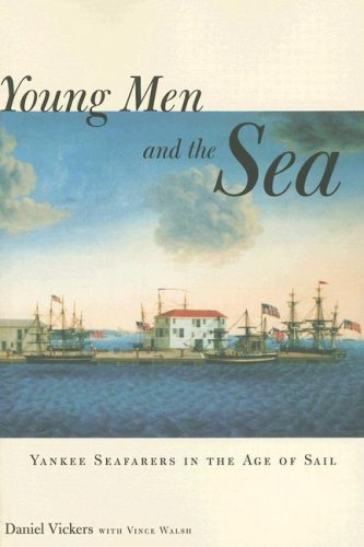 Young Men and the Sea Yankee Seafarers in the Age of Sail  2007 edition cover