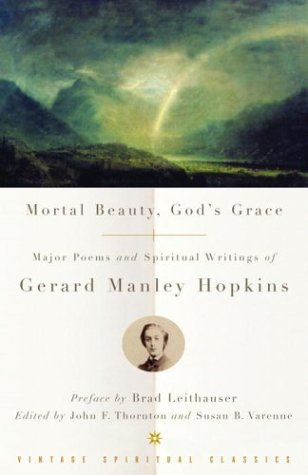 Mortal Beauty, God's Grace Major Poems and Spiritual Writings of Gerard Manley Hopkins  2003 edition cover