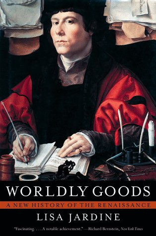 Worldly Goods A New History of the Renaissance  1998 edition cover