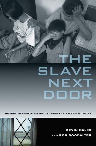 Slave Next Door Human Trafficking and Slavery in America Today 2nd 2010 edition cover