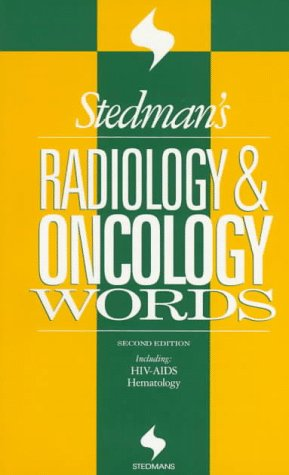 Stedman's Radiology and Oncology Words : With HIV-AIDS, Hematology 2nd 1995 (Revised) 9780683079661 Front Cover