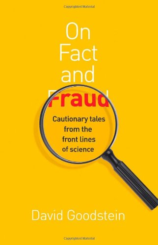 On Fact and Fraud Cautionary Tales from the Front Lines of Science  2010 edition cover