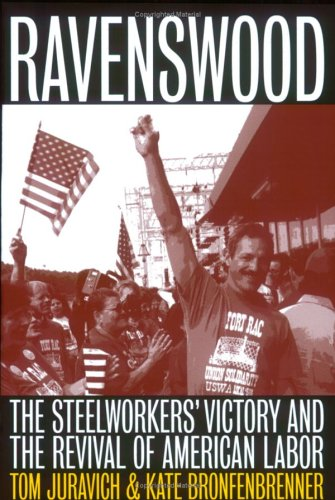 Ravenswood The Steelworkers' Victory and the Revival of American Labor Reprint  9780801486661 Front Cover