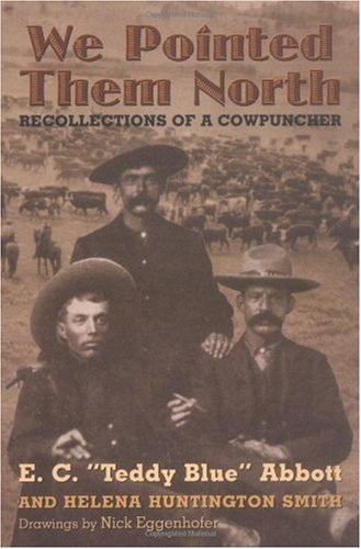 We Pointed Them North Recollections of a Cowpuncher N/A edition cover