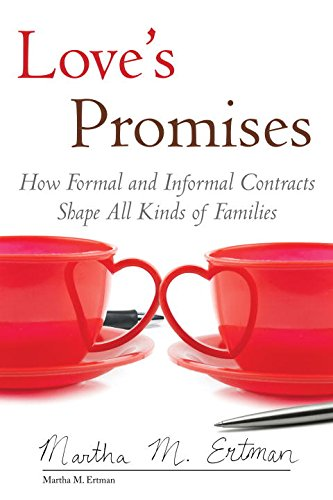 Love's Promises How Formal and Informal Contracts Shape All Kinds of Families  2015 9780807033661 Front Cover