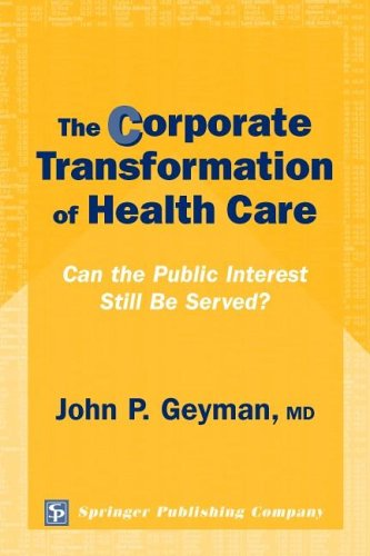 Corporate Transformation of Health Care Can the Public Interest Still Be Served?  2004 9780826124661 Front Cover