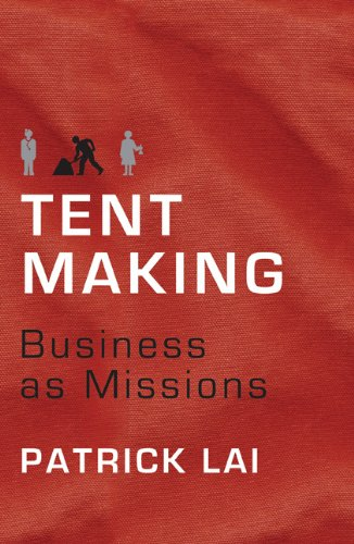 Tentmaking The Life and Work of Business as Missions N/A edition cover