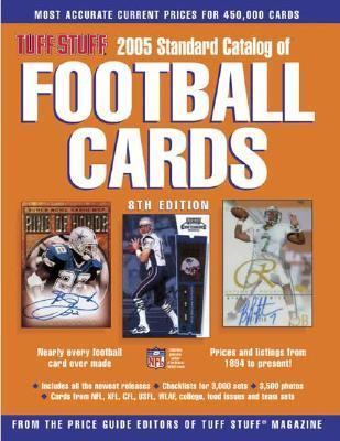 Tuff Stuff 2005 Standard Catalog of Football Cards 8th 2004 (Revised) 9780873498661 Front Cover
