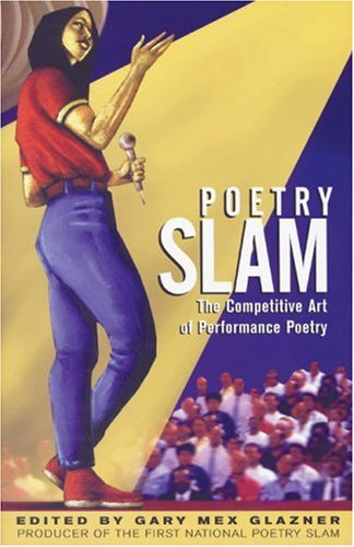 Poetry Slam The Competitive Art of Performance Poetry  2000 edition cover