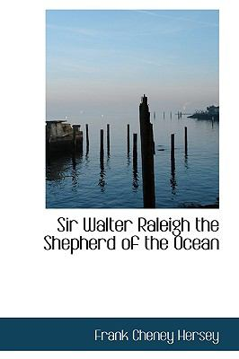 Sir Walter Raleigh the Shepherd of the Ocean N/A 9781115117661 Front Cover