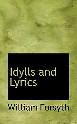 Idylls and Lyrics  N/A 9781116826661 Front Cover