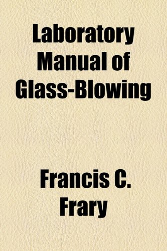 Laboratory Manual of Glass-Blowing  2010 edition cover
