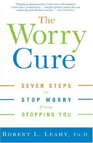 Worry Cure Seven Steps to Stop Worry from Stopping You N/A edition cover