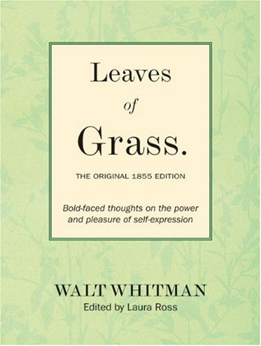 Leaves of Grass Bold-Faced Thoughts on the Power and Pleasure of Self-Expression  2010 9781402770661 Front Cover
