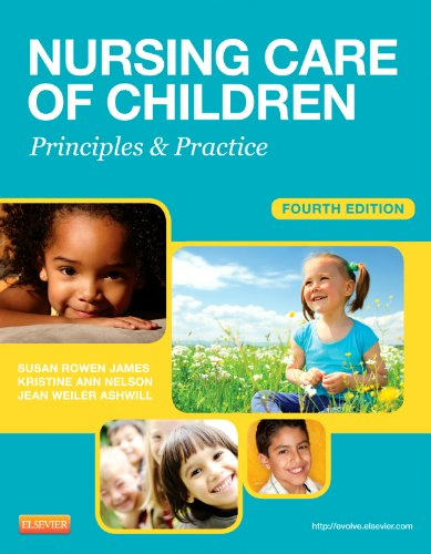 Nursing Care of Children Principles and Practice 4th 2013 9781455703661 Front Cover