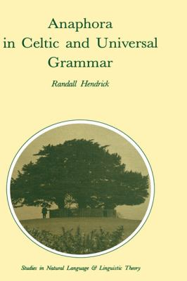 Anaphora in Celtic and Universal Grammar   1988 9781556080661 Front Cover