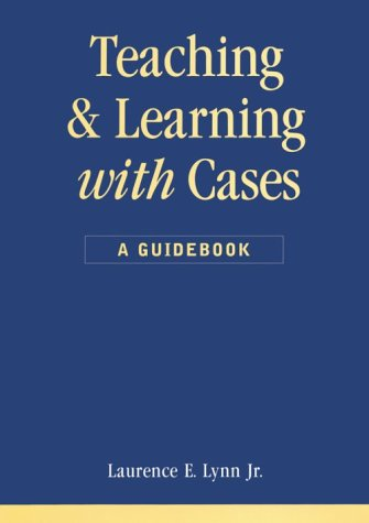Teaching and Learning with Cases   1999 edition cover
