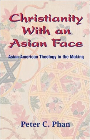 Christianity with an Asian Face Asian-American Theology in the Making  2003 edition cover