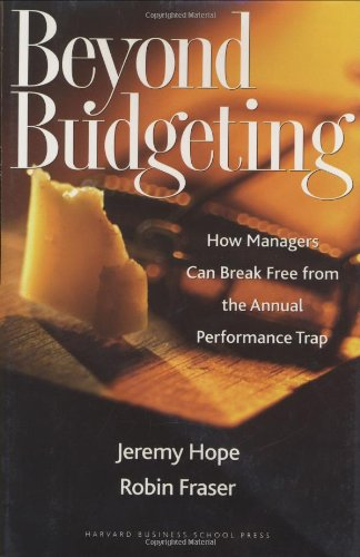 Beyond Budgeting How Managers Can Break Free from the Annual Performance Trap  2003 edition cover