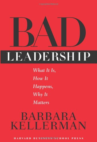Bad Leadership What It Is, How It Happens, Why It Matters  2004 edition cover