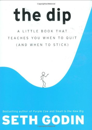 Dip A Little Book That Teaches You When to Quit (and When to Stick)  2007 edition cover