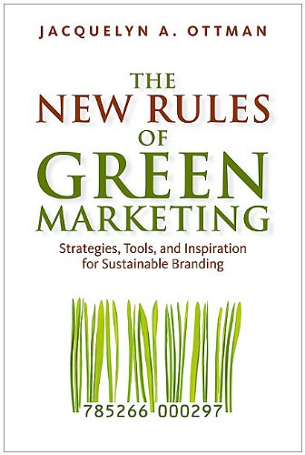 New Rules of Green Marketing Strategies, Tools, and Inspiration for Sustainable Branding  2011 edition cover